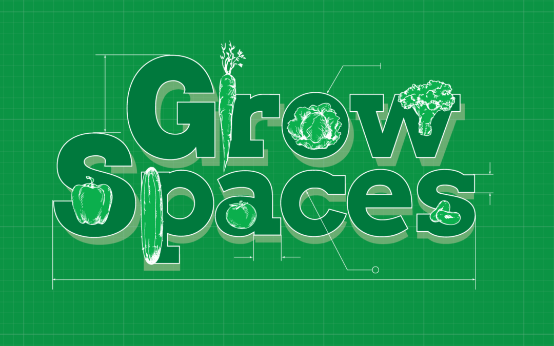 GROW SPACES